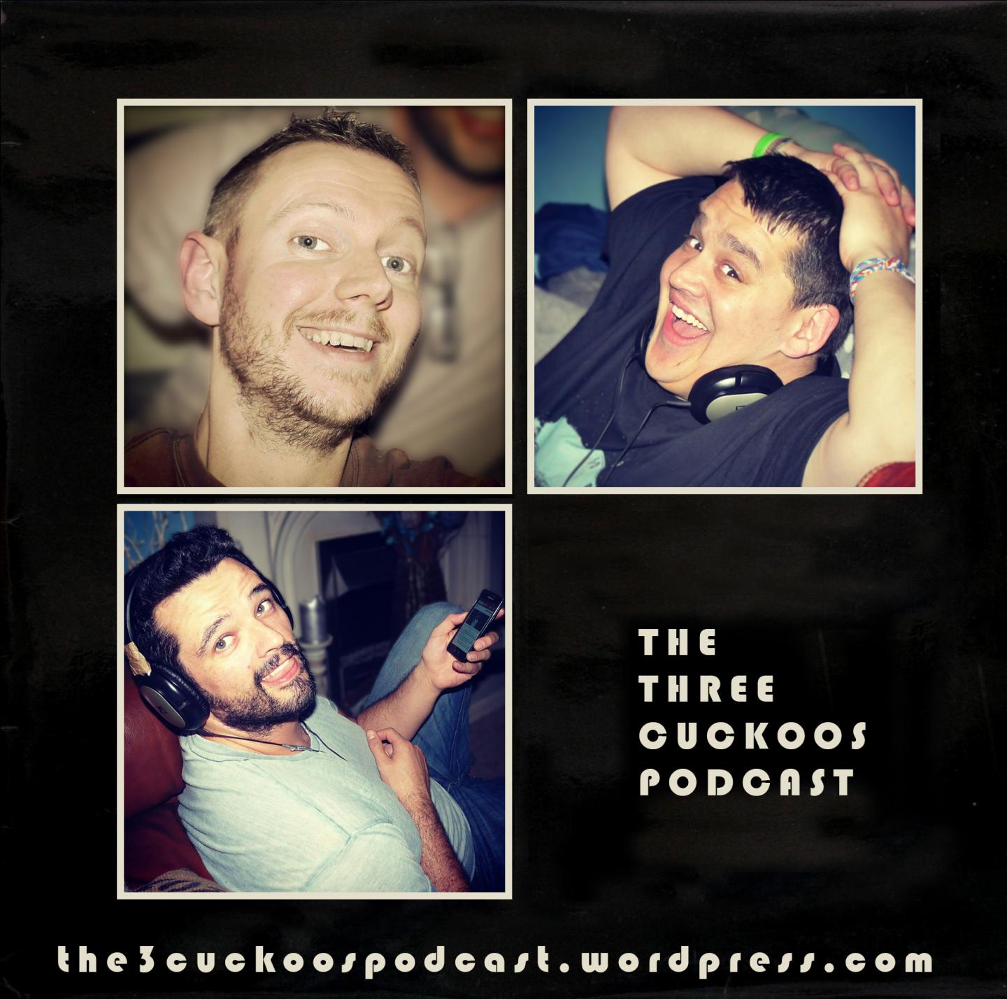 The 3 Cuckoos Podcast